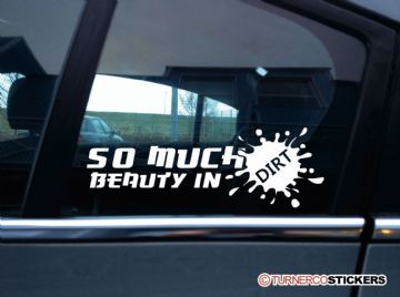 """ So much beauty in dirt "" Funny modest mouse tribute, offroad truck sticker"